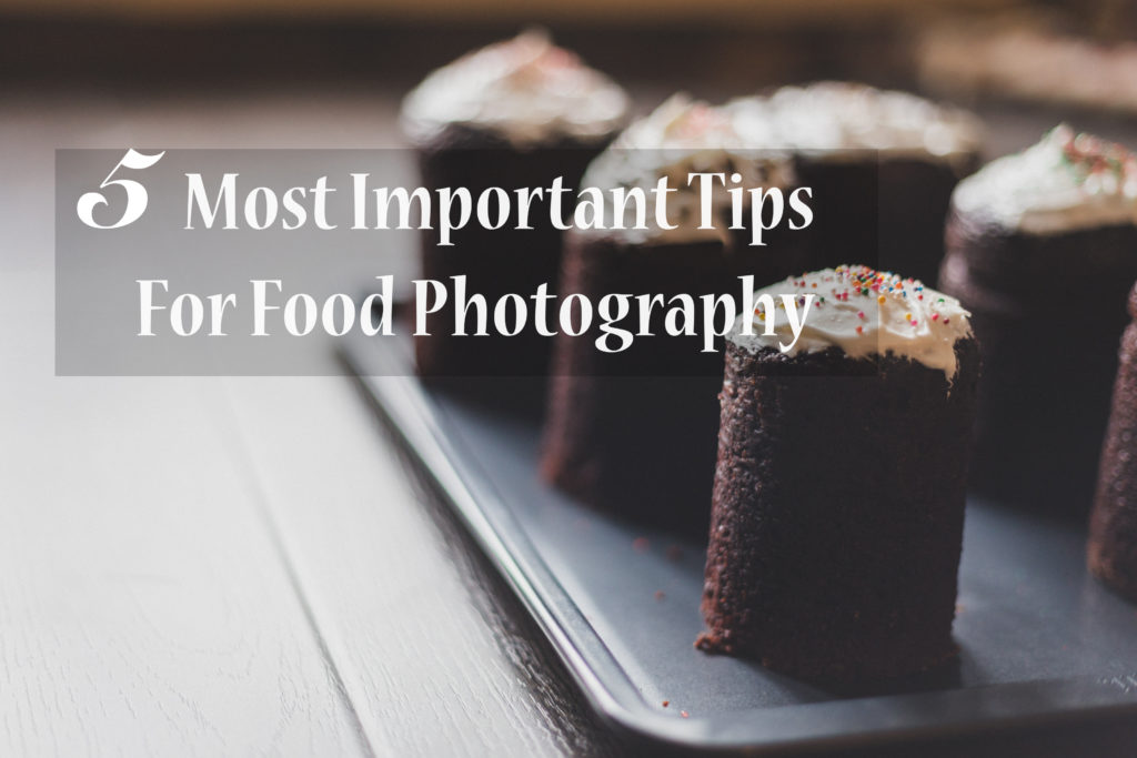 5 tips for better food photograhpy