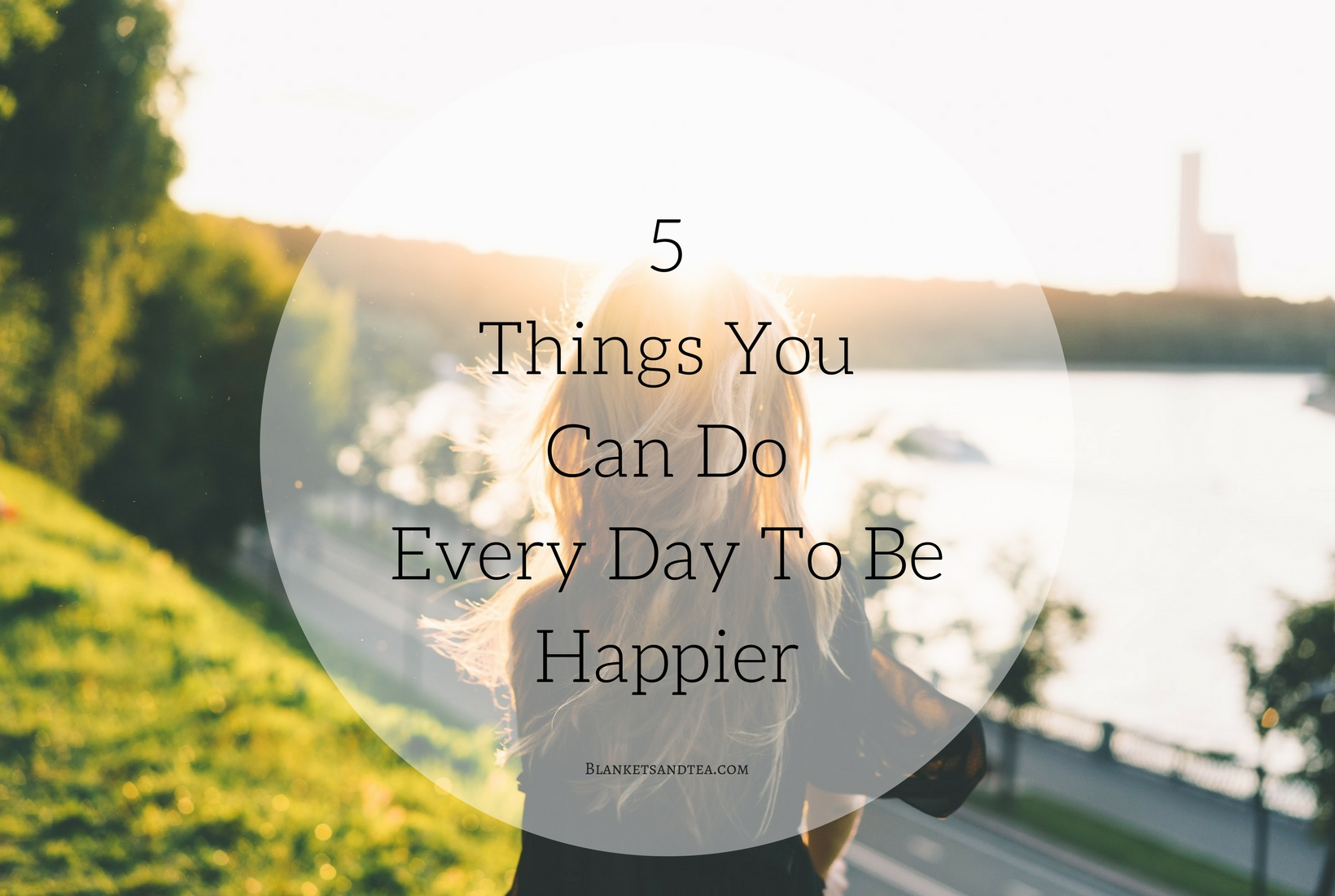 Every Day Do Something That Will Inch: 5 Things You Can Do Every Day To Be Happier